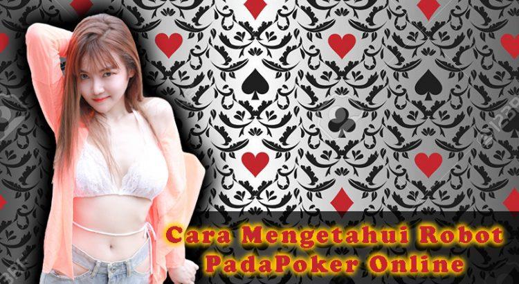 Cara Mengetahui Robot Pada Poker Online