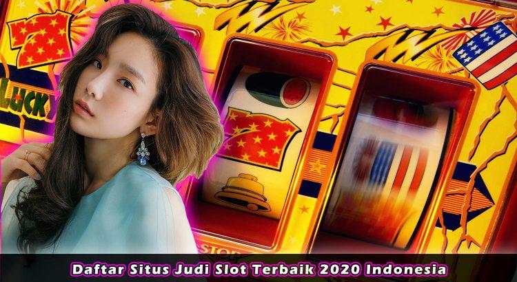 Daftar Situs Judi Slot Terbaik 2020 Indonesia