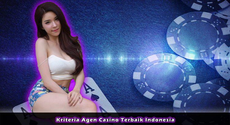Kriteria Agen Casino Terbaik Indonesia