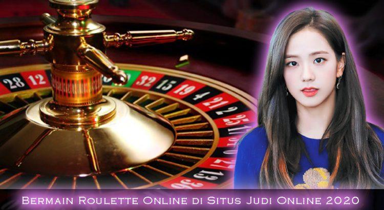 Bermain Roulette Online di Situs Judi Online 2020