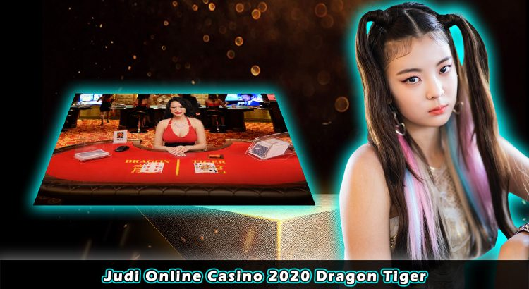 Judi Online Casino 2020 Dragon Tiger