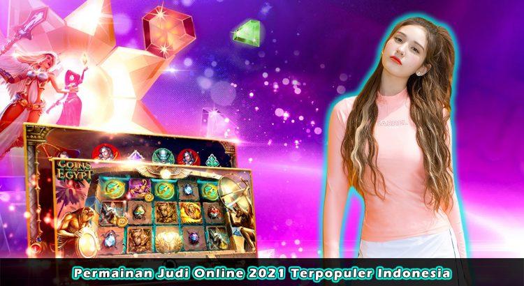 Permainan Judi Online 2021 Terpopuler Indonesia
